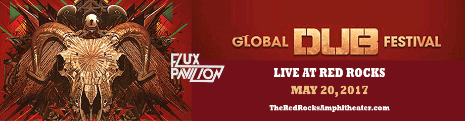 Global Dub Festival: Flux Pavilion at Red Rocks Amphitheater