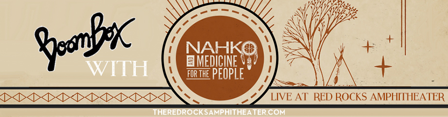 Boombox & Nahko and Medicine For The People  at Red Rocks Amphitheater