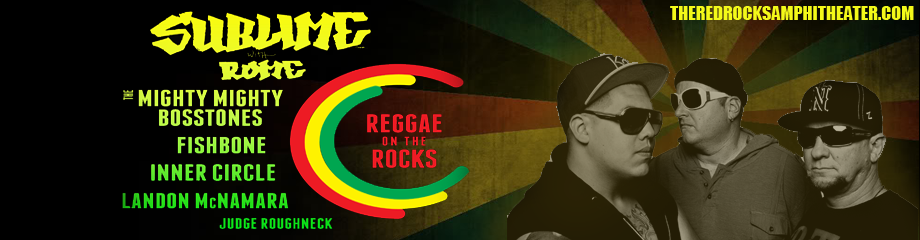 Reggae On The Rocks: Sublime with Rome, Mighty Mighty Bosstones, Fishbone, Inner Circle & Judge Roughneck at Red Rocks Amphitheater