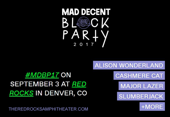 Mad Decent Block Party: Alison Wonderland, Cashmere Cat & Major Lazer at Red Rocks Amphitheater