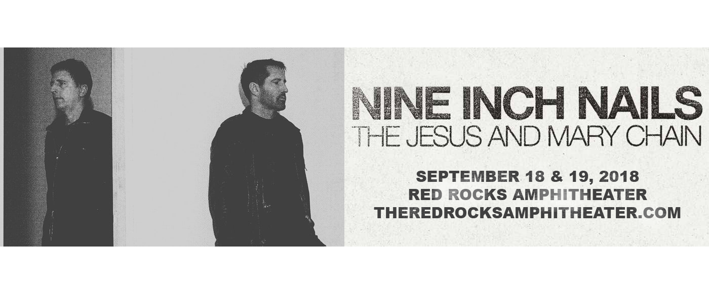 Nine Inch Nails & The Jesus and Mary Chain at Red Rocks Amphitheater