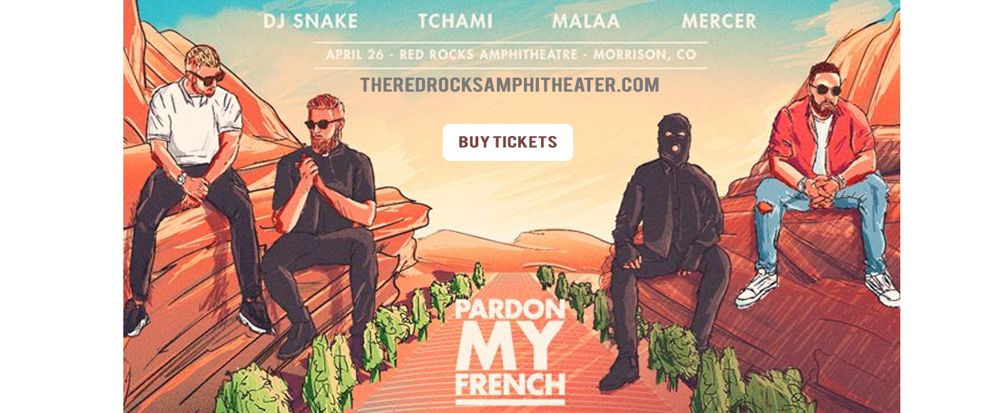 Pardon My French: DJ Snake, Tchami, Malaa & Mercer at Red Rocks Amphitheater