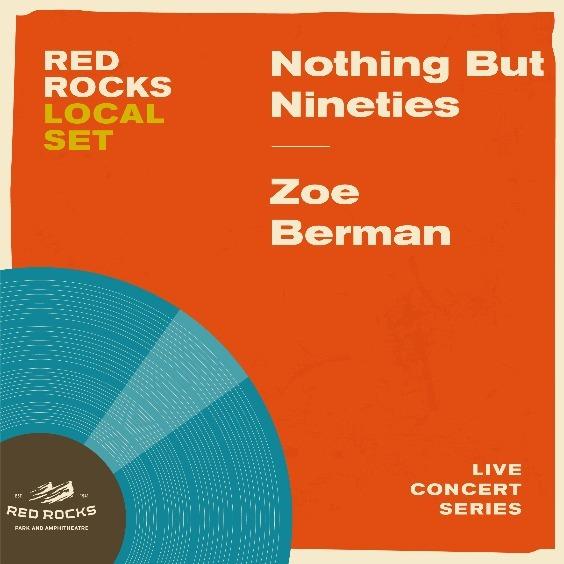 Local Set: Nothing But Nineties & Zoe Berman at Red Rocks Amphitheater