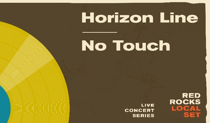 Local Set: Horizon Line & No Touch at Red Rocks Amphitheater