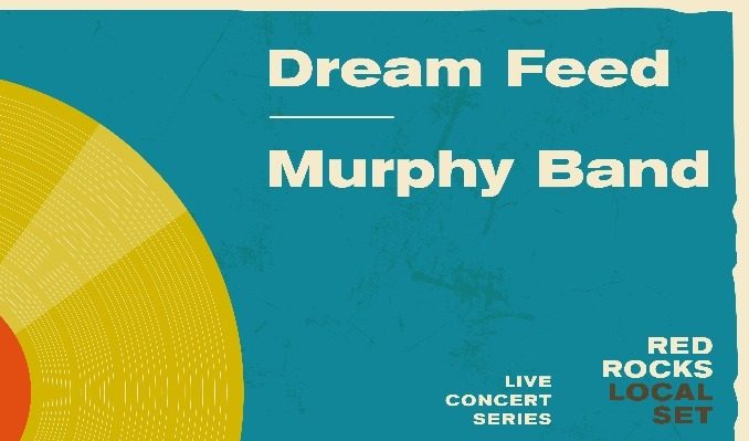 Local Set: Dream Feed & Pierce Murphy Band at Red Rocks Amphitheater