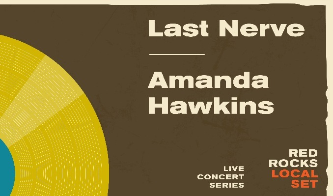 Local Set: Last Nerve & Amanda Hawkins at Red Rocks Amphitheater