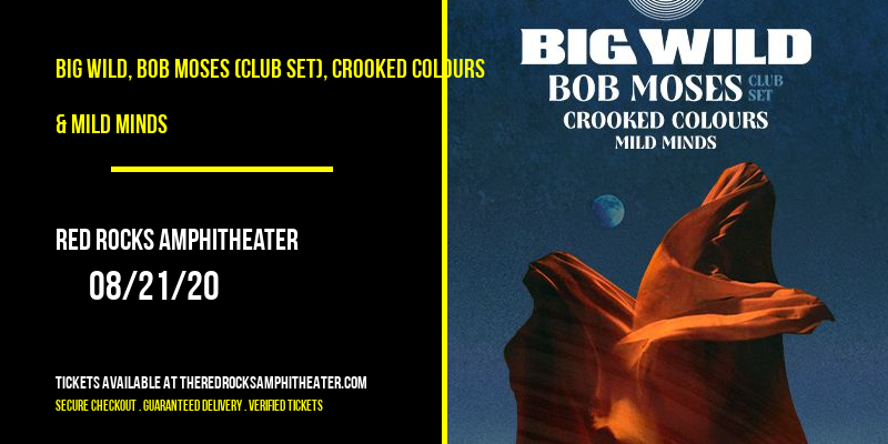 Big Wild, Bob Moses (Club Set), Crooked Colours & Mild Minds at Red Rocks Amphitheater