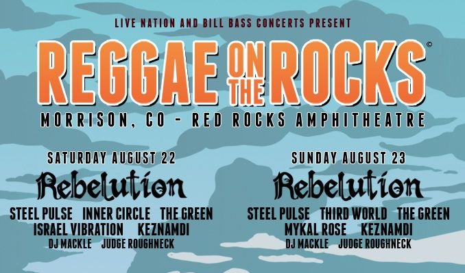Reggae On the Rocks: Rebelution, Steel Pulse, Inner Circle & The Green - 2 Day Pass [POSTPONED] at Red Rocks Amphitheater