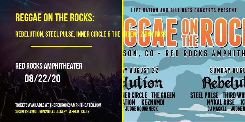 Reggae On the Rocks: Rebelution, Steel Pulse, Inner Circle & The Green - 2 Day Pass at Red Rocks Amphitheater