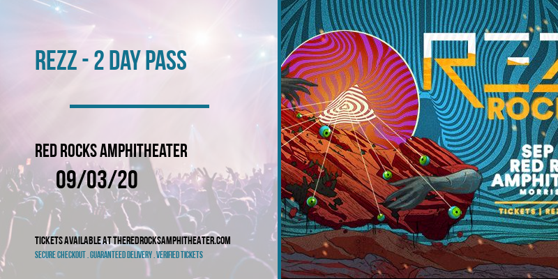 REZZ - 2 Day Pass at Red Rocks Amphitheater