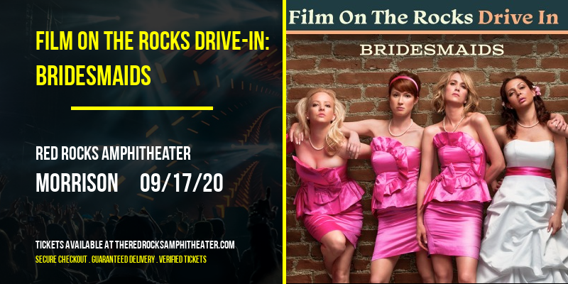 Film On The Rocks Drive-In: Bridesmaids at Red Rocks Amphitheater