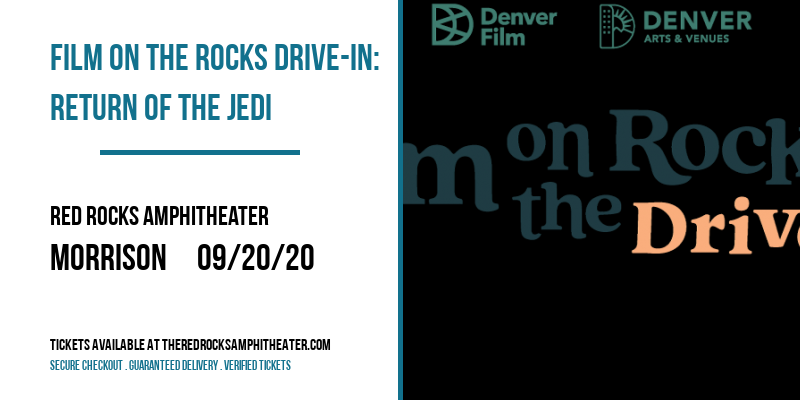 Film On The Rocks Drive-In: Return Of The Jedi at Red Rocks Amphitheater