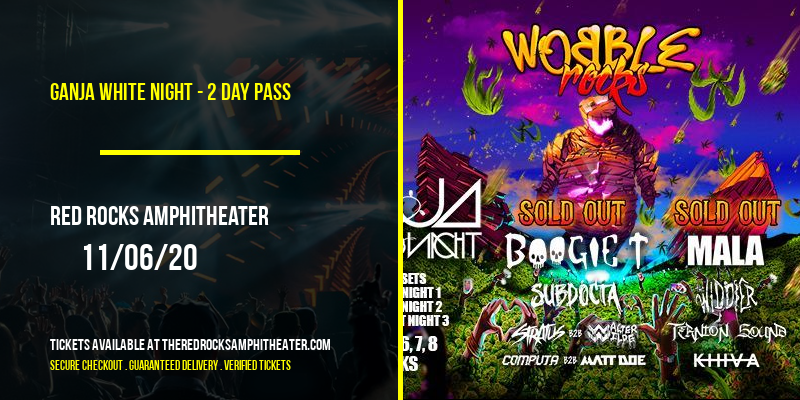 Ganja White Night - 2 Day Pass at Red Rocks Amphitheater