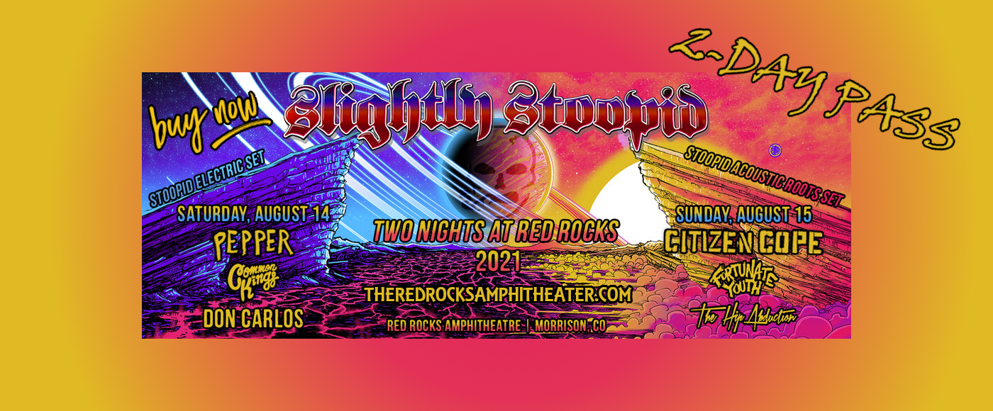 Slightly Stoopid - 2 Day Pass at Red Rocks Amphitheater
