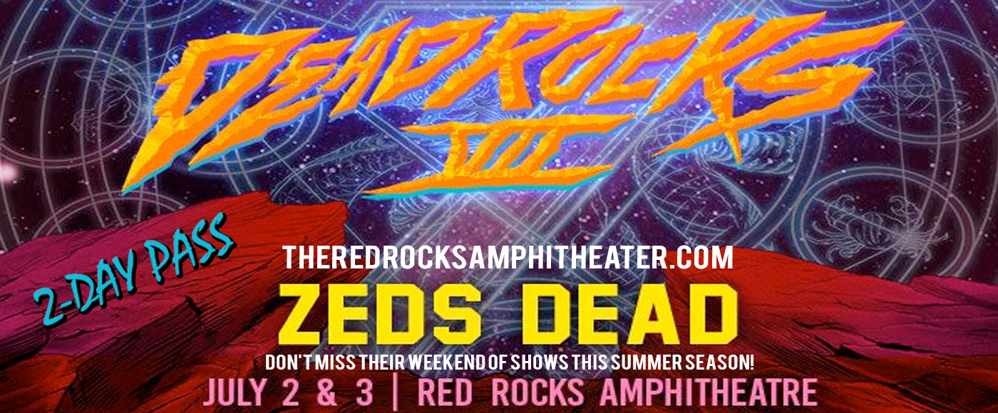 Zeds Dead - 2 Day Pass at Red Rocks Amphitheater